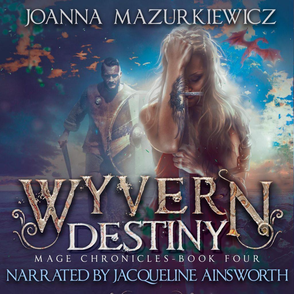 Wywern Destiny (Mage Chronicles Book 2), by Joanna Mazurkiewicz